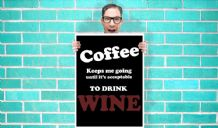 Coffee keeps me going until its acceptable to drink wine Art - Wall Art Print Poster   - Geekery Art Geekery